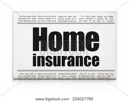 Insurance Concept: Newspaper Headline Home Insurance On White Background, 3d Rendering