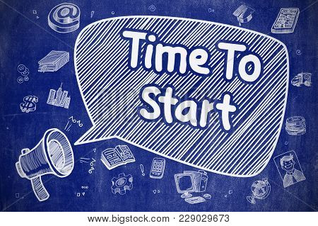 Business Concept. Mouthpiece With Phrase Time To Start. Cartoon Illustration On Blue Chalkboard. Spe