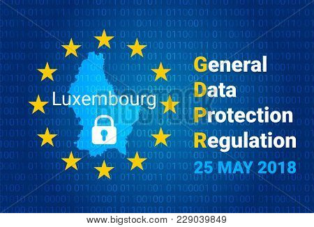 Gdpr - General Data Protection Regulation. Map Of Luxembourg, Eu Flag. Vector Illustration