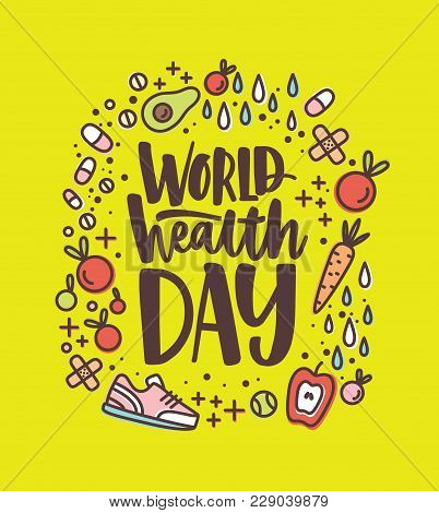 World Health Day Lettering Handwritten With Calligraphic Font Surrounded By Fruits, Vegetables, Pill