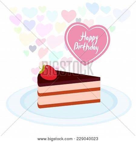 Birthday Card Design Sweet Cake Decorated With Fresh Strawberry, Pink Cream And Chocolate Icing, Pie