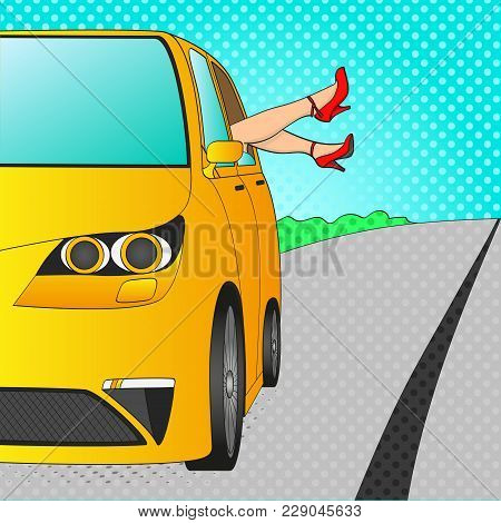 Car For Holiday With Legs Out Of The Window. Female Feet. Pop Art Vector Illustration. Imitation Com