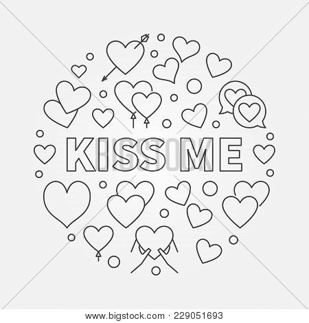Kiss Me Round Illustration. Vector Romantic And Love Concept Circular Symbol In Thin Line Style