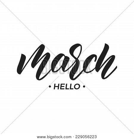 March. Hello March Script Lettering. March Phrase Lettering Inscription.