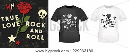 T-shirt Print Design. True Love - Rock And Roll Vintage Stamp And T Shirt Mockup. Printing And Badge