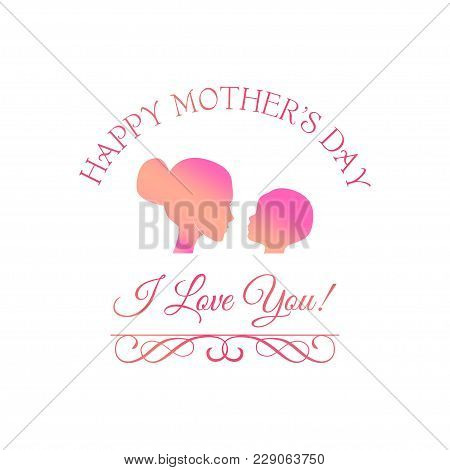Illustration Of Mother And Baby. Happy Mother S Day. Young Mother Hugging Her Baby. Mother And Daugh