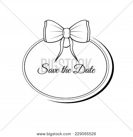Vector Save The Date Ornate Frame. Easy To Edit. Perfect For Wedding Invitations Or Announcements.