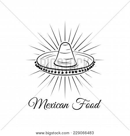 Sombrero In Beams. Mexican Food Logo. Mexican Fast Food Logotype. Traditional Mexican Cuisine. Vecto