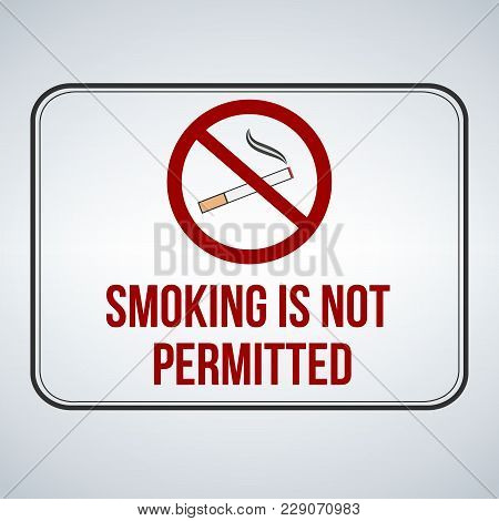 No Smoking Sign. Smoking Is Not Permitted. Vector Illustration Isolated On White Background