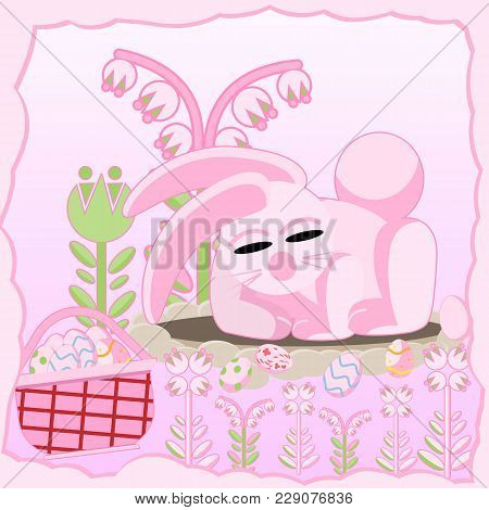 Vector Flat Illustration Of A Pink Rabbit Near A Hole Among Flowers Sleeping Near A Basket Of Easter