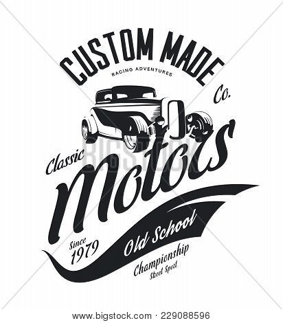 Vintage Custom Hot Rod Motors Vector Tee-shirt Logo Isolated On White Background. Premium Quality Ol