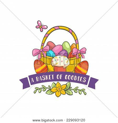 Vector Happy Easter Label. Cute Basket Of Goodies Spring Badge With Eggs, Flowers, Leaves And Phrase