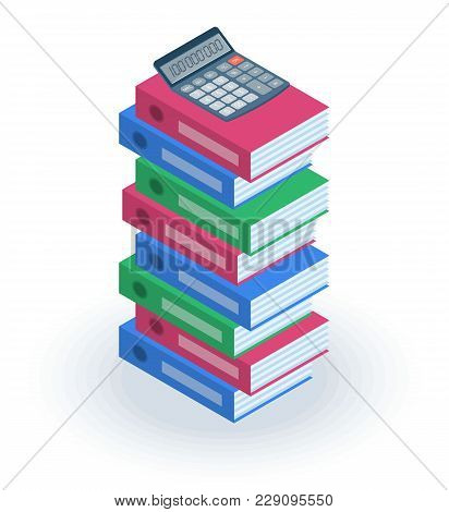 The Pile Of Multicolored Office File Folders With Accounting Calculator On The Top. Business, Financ
