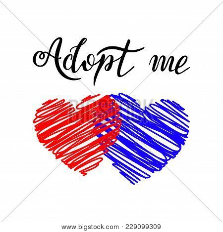 Hand Drawn Adopt Me Lettering Text. Design For Cards, Poster, Logo, Banner On White Background. Pet