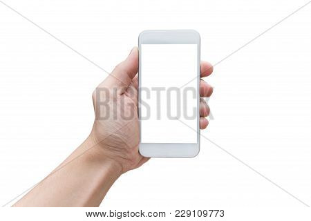 Man Hand Holding White Phone With White Blank Screen. Smart Phone On Selfie Isolated On White With C