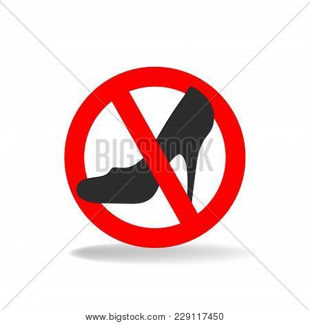 The Entrance In Shoe With High Heels Is Not Allowed. Prohibiting Vector Sign