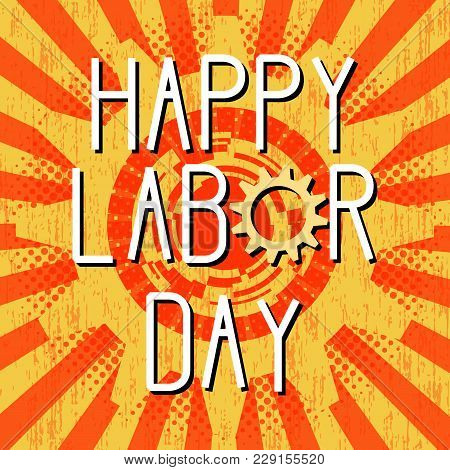 1st May Happy Labor Day. Retro, Vintage Background. Gears. Red Color
