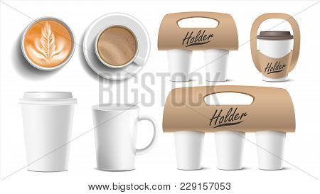 Coffee Packaging Vector. Cups Mock Up. Ceramic And Paper, Plastic Cup. Top, Side View. Cups Holder F