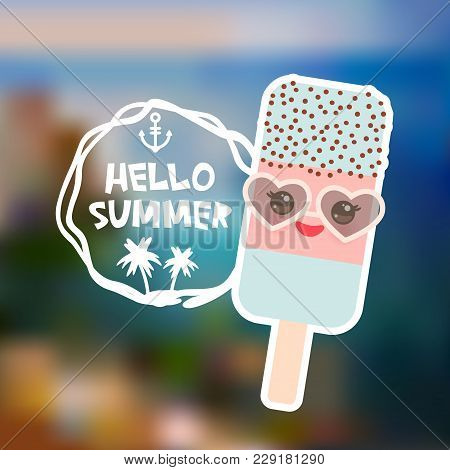 Ice Cream, Ice Lolly Kawaii With Sunglasses Pink Cheeks And Winking Eyes, Pastel Colors. Hello Summe