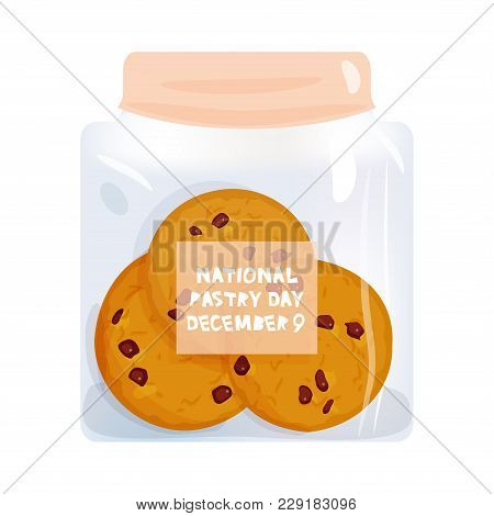 Chocolate Chip Cookie Set, National Pastry Day December 9, Freshly Baked Biscuit In Jar Isolated On