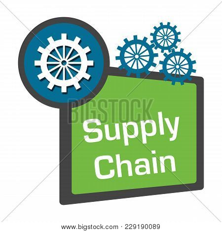 Supply Chain Concept Image With Text And Related Graphics.