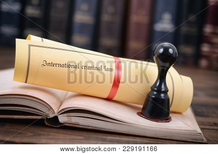 International Criminal Law, Legality Concept, Notary Seal, Law And Justice Concept.