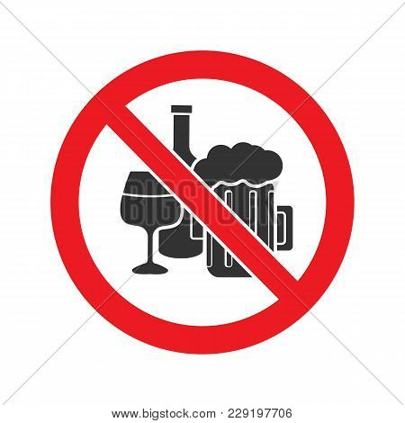 Forbidden Sign With Alcohol Drinks Glyph Icon. Stop Silhouette Symbol. No Alcohol. Beer And Wine In