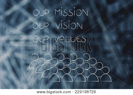 Our Mission, Our Vision, Our Values Text With Group Of People Or Company Employees Below, Business C