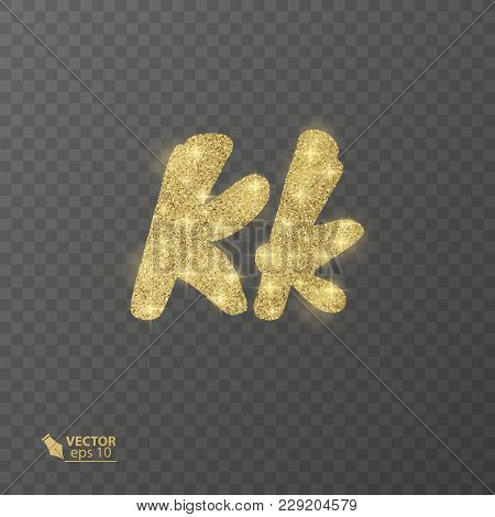 Golden, Shiny Letter K On A Transparent Background, A Letter With A Glitter Texture. Vector Eps 10 I