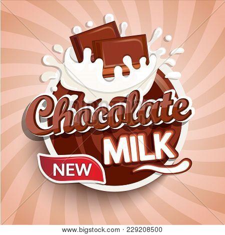 Label, Logo Of Fresh Chocolate Milk On Sunburst Background. Milky Splashing With Drops From Falling