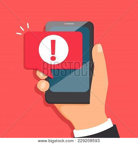 Concept Of Malware Notification Or Error In Mobile Phone. Attention Message Bubble In Smartphone. Re