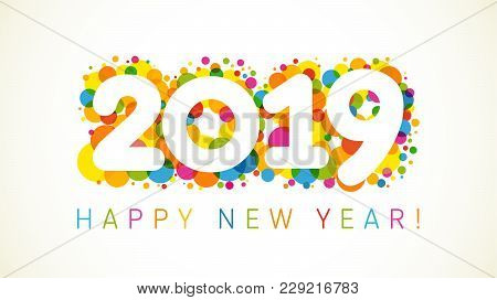 2019 A Happy New Year Xmas Greetings. Holidays Colored Background, Bubbles Shape Pattern. Funny Isol