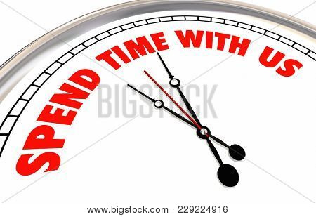 Spend Time With Us Clock Join Group 3d Illustration