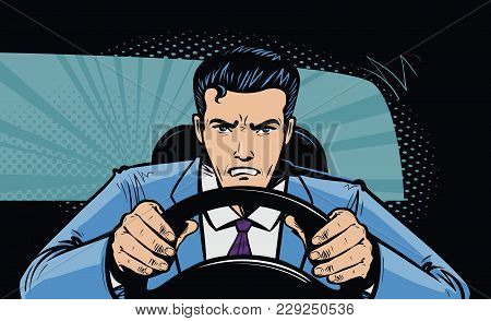 Aggressive Driver Behind The Wheel Of Car. Race, Pursuit In Pop Art Retro Comic Style. Cartoon Vecto