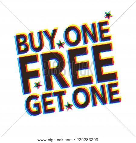 Abstract Label With The Text Buy 1 Get 1 Free, Vector Illustration