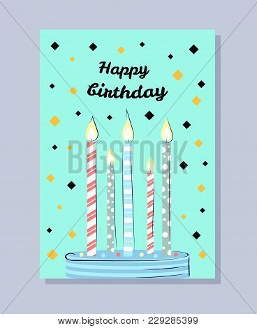 Happy Birthday Postcard With Cake And Candles. Bright Card With Wishes For Birthday, Lighted Candles