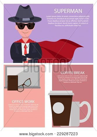 Superman And Office Work And Break, Collection Of Posters, With Man Wearing Suit, And Red Cloak, Gla