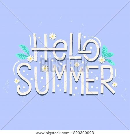 Hello Summer Quote Design Logo Or Label. Hand Lettering Inspirational Typography For Poster, Banne,
