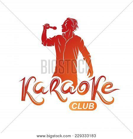 Man Sings Karaoke, Karaoke Club Emcee Show Advertising Vector Emblem Composed With Microphone Audio