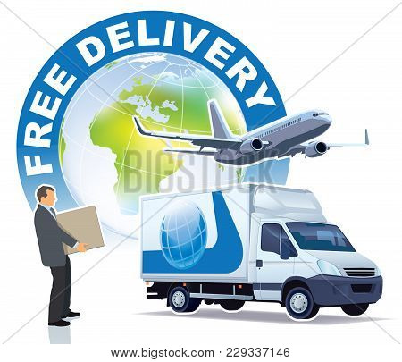 Free Delivery Sign. A Businessman, A Commercial Airplane And A Delivery Truck In Front Of The Large