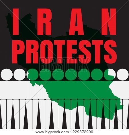 Iran Protests And Demonstrations Against Economic Hardship And Rising Prices.  Illustration With Map