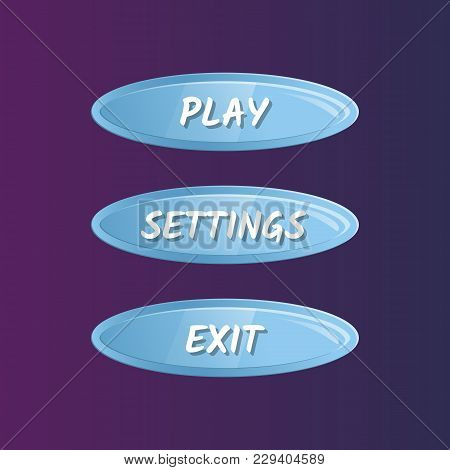Blue Oval Options Selection Windows Set In Cartoon Style. Play, Settings And Exit Buttons. Bright Us