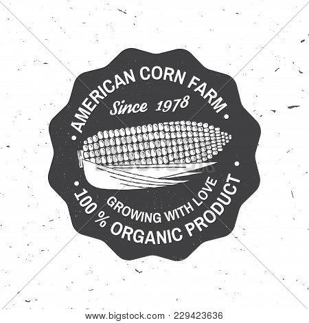 American Corn Farm Badge Or Label. Vector Illustration. Vintage Typography Design With Corn Silhouet