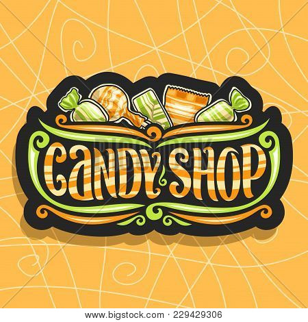 Vector Logo For Candy Shop, On Dark Signboard 5 Wrapped Sweets In Yellow And Green Plastic Package,