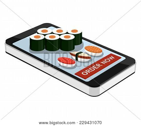 Sushi Order Using Smartphone Or Tablet. Order Sushi Online. Sushi And Smartphone Isolated On White B