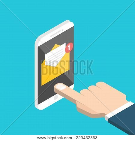 Get Email Concept. Isometric Hand And Smartphone With Notification. Vector Illustration.