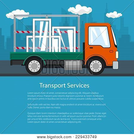 Flyer Of Lorry, Small Truck Transports Windows, Transportation And Cargo Delivery Services, Logistic
