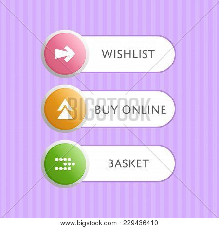 Round Buttons With Arrow Symbols And Text. Wishlist, Buy Online And Basket Selection Windows. Circle