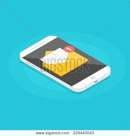 Isometric Smartphone With  Email Notification. Get E-mail Concept. Vector Illustration.