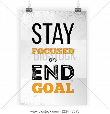 Stay Focused Inspirational Quote. Vector Typography Poster Design. Print For Wall On Black Stain Wit